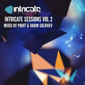 Intricate Sessions, Vol. 2 - Mixed By Proff And Vadim Soloviev
