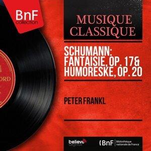 Schumann: Fantaisie, Op. 17 & Humoreske, Op. 20 - Mono Version