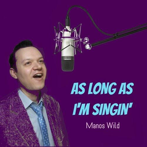 As Long as I'm Singin'