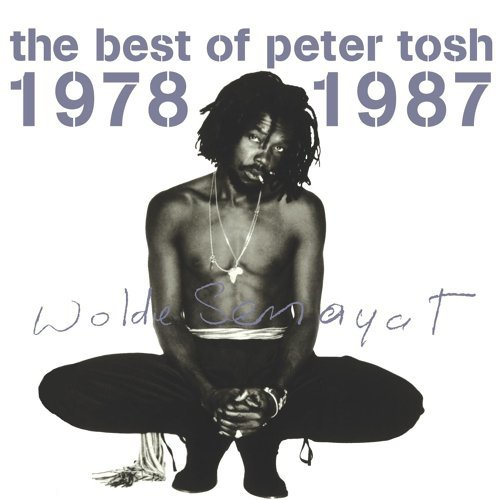 The Best of Peter Tosh 1978-1987