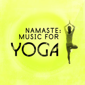 Namaste: Music for Yoga
