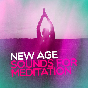 New Age Sounds for Meditation