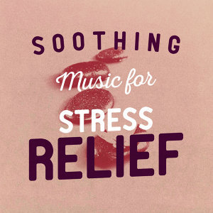 Soothing Music for Stress Relief