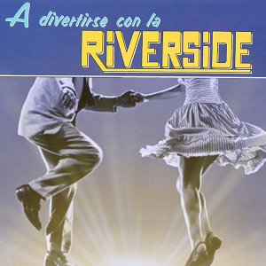 A Divertirse Con la Riverside