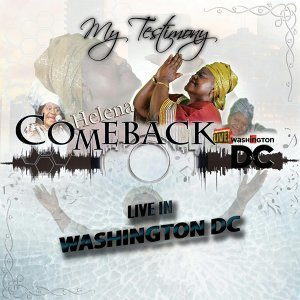 My Testimony (Helena Come Back Live in Washington DC)