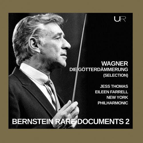 Bernstein conducts Wagner: Gotterdammerung (Selection)