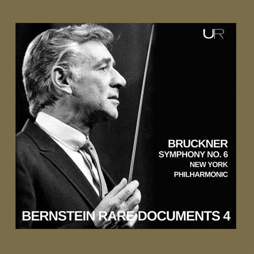 Bernstein conducts Bruckner: Symphony No. 6
