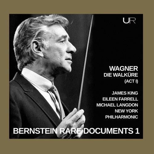 Bernstein conducts Wagner: Die Walküre (Act I)