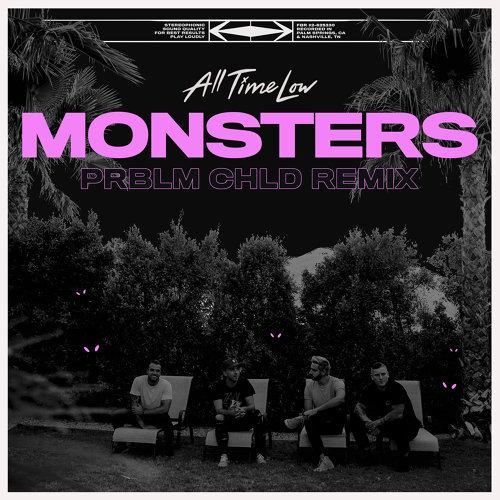 Monsters - Prblm Chld Remix