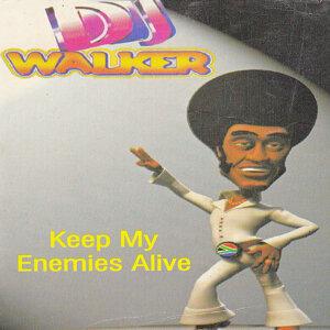 Keep My Enemies Alive