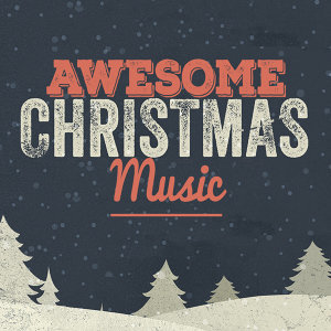 Awesome Christmas Music