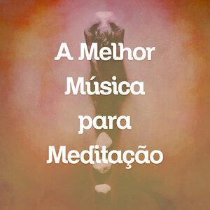 A Melhor Música Para Meditação