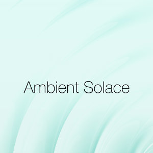 Ambient Solace