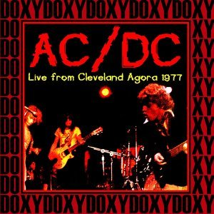 Agora Ballroom, Cleveland, August 22nd, 1977 - Doxy Collection, Remastered, Live on Fm Broadcasting