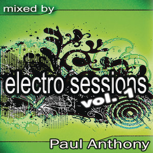 Electro Sessions Vol 1 (Continuous DJ Mix by Paul Anthony)