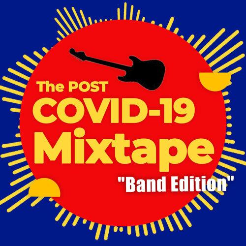 The Post COVID-19 Mixtape - Band Edition