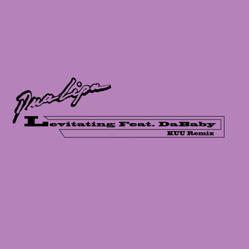 Levitating (feat. DaBaby) - KUU Remix