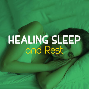 Healing Sleep and Rest