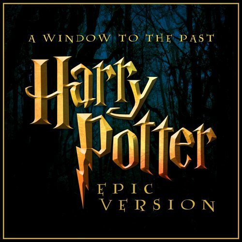 A Window to the Past (From 'harry Potter and the Prisoner of Azkaban') - Epic Version