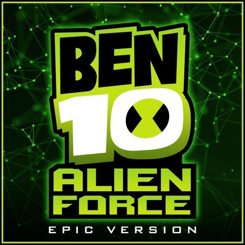 Ben 10 Alien Force - Theme - Epic Version