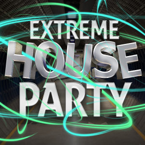 Extreme House Party