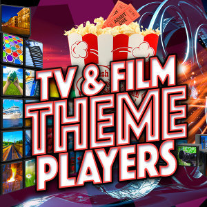 Tv & Film Theme Players