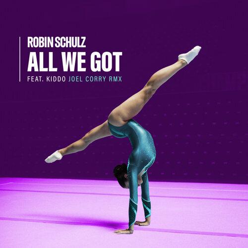 All We Got (feat. KIDDO) - Joel Corry Remix