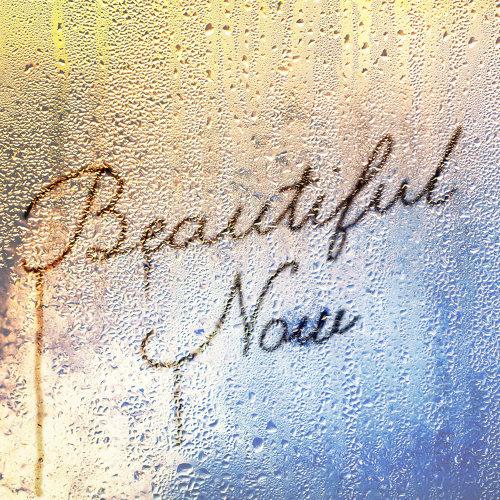 Beautiful Now (Beautiful Now)