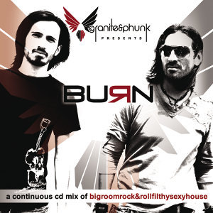 Burn (Continuous DJ Mix by Granite & Phunk)