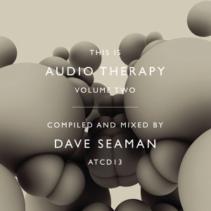 This Is Audiotherapy 2 (Continuous DJ Mix by Dave Seaman)