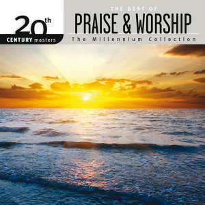 20th Century Masters - The Millennium Collection: The Best Of Praise & Worship