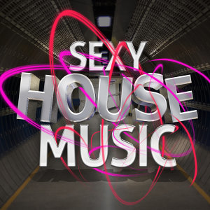 Sexy House Music