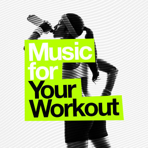 Music for Your Workout