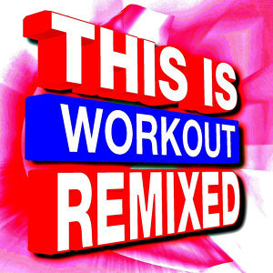 This Is Workout Remixed