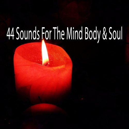 44 Sounds for the Mind Body & Soul