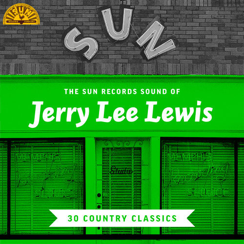 The Sun Records Sound of Jerry Lee Lewis (30 Country Classics)