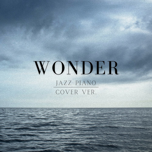 Wonder (Jazz Piano Cover ver.) (Wonder (Jazz Piano Cover ver.))