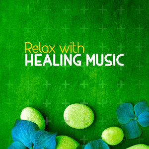 Relax with Healing Music
