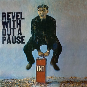 Revel Without a Pause (Remastered)