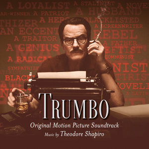 Trumbo (Original Motion Picture Soundtrack) (好萊塢的黑名單電影原聲帶)