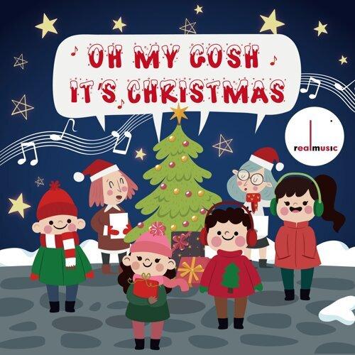 Oh My Gosh It's Christmas