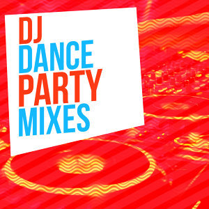 DJ Dance Party Mixes
