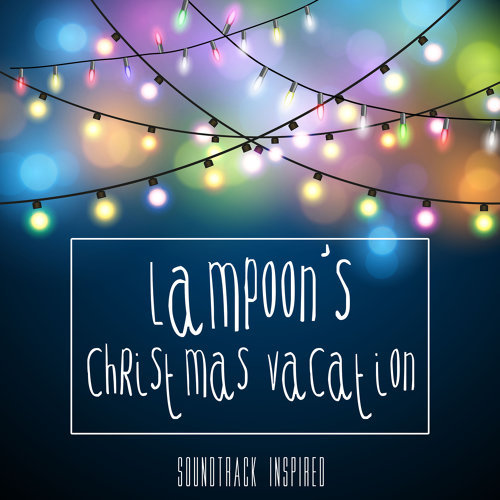 Lampoon's Christmas Vacation Soundtrack (Inspired)