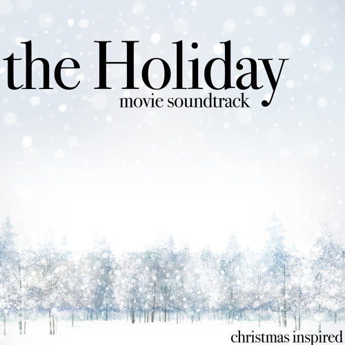 The Holiday Movie Soundtrack (Christmas Inspired)