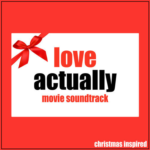 Love Actually Movie Soundtrack (Christmas Inspired)