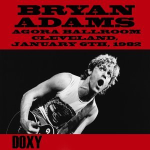 Agora Ballroom, Cleveland, January 6th, 1982 - Doxy Collection, Remastered, Live on Fm Broadcasting