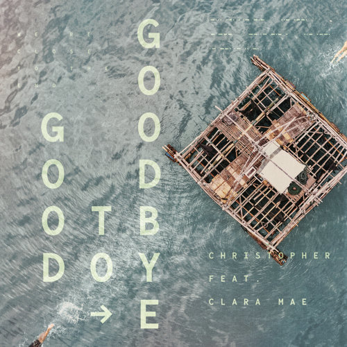 Good To Goodbye (feat. Clara Mae)