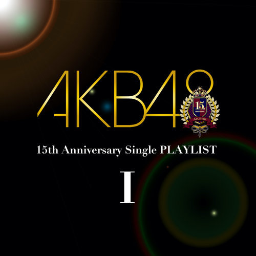 AKB48 15th Anniversary Single PLAYLIST I