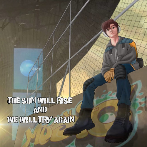 The Sun Will Rise And We Will Try Again