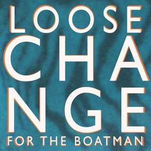 Loose Change for the Boatman